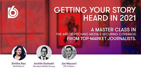 Getting Your Story Heard - A Master Class in the Art of Pitching Media tickets