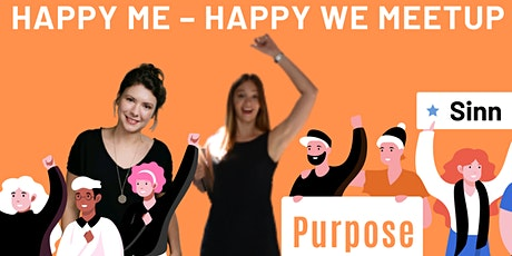 online HAPPY ME – HAPPY WE MEETUP Thema: Purpose tickets