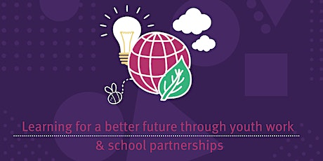 How to Learn for a Better Future through youth work - school partnerships tickets