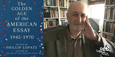 Phillip Lopate | The Golden Age of the American Essay: 1945-1970 tickets