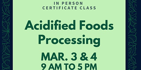 Acidified Foods Processing  (FDA Approved) ~LIVE BROADCAST~ Mar. 3 & 4 tickets