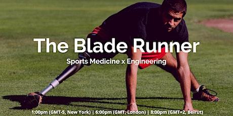 The Blade Runner | Sports Medicine x Engineering tickets
