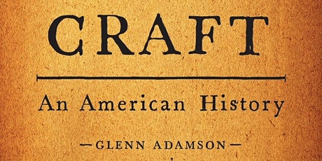 Craft: An American History  Author Talk with Glenn Adamson tickets