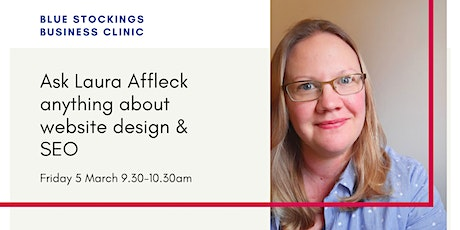 Blue Stockings Business Clinic: ask Laura anything about websites & SEO tickets