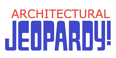 Architectural Jeopardy tickets