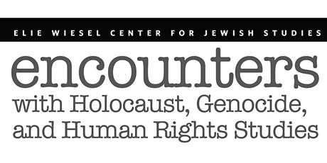 Encounters with Holocaust, Genocide, and Human Rights Studies tickets