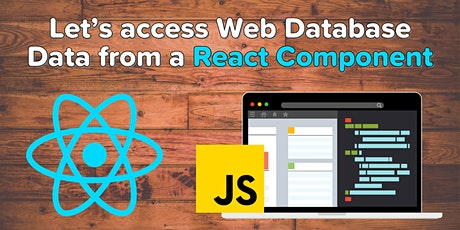 Let's Access Web Database Data From a React Component tickets