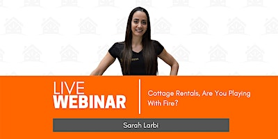 Cottage Rentals, Are You Playing With Fire? | Sarah Larbi