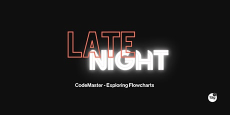 CodeMaster Late Night | Exploring Flowcharts tickets