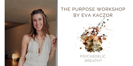 THE PURPOSE WORKSHOP: PSYCHEDELIC BREATH® + MEDITATION tickets