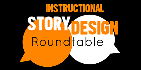 INSTRUCTIONAL STORY DESIGN ROUNDTABLE #2 Tickets