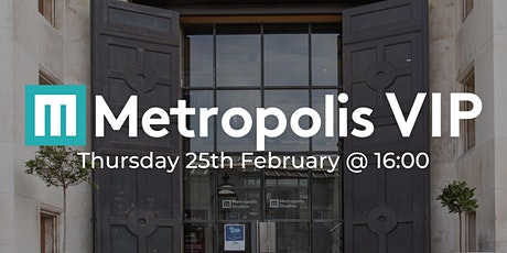 Metropolis VIP Experience - Thursday 25th February tickets