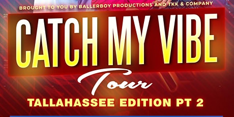 Catch My Vibe Tour Tallahassee Edition PT 2 tickets