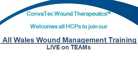 All Wales Wound Management Training - BARRIERS TO WOUND HEALING tickets
