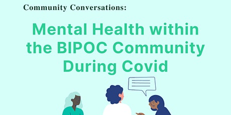 Community Conversation: Mental Health within BIPOC Communities During Covid tickets