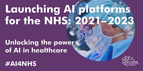 Launching AI platforms for the NHS: 2021-2023 tickets