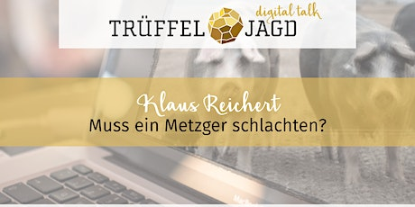 Trüffeljagd digital talk mit Klaus Reichert Tickets