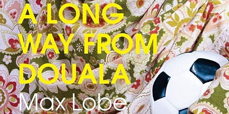A Long Way From Douala by Max Lobe: a Virtual Launch Party tickets