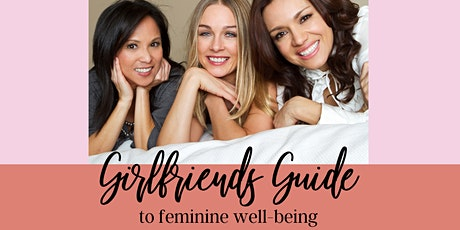 Girlfriends Guide to feminine well-being entradas