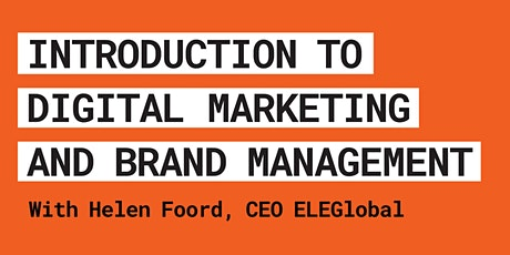 Introduction To Digital Marketing And Brand Management with Helen Foord tickets
