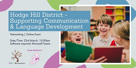 Hodge Hill District - Supporting Communication & Language Development tickets