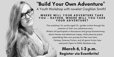 Youth Workshop – Build Your Own Adventure with novelist Caighlan Smith! tickets