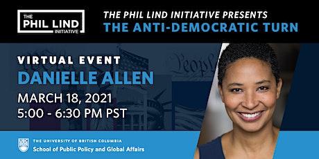 The Phil Lind Initiative Presents: Danielle Allen tickets