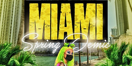 ' Miami Spring'Demic ' tickets