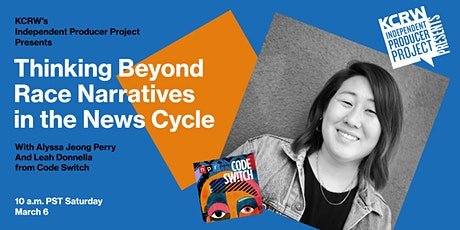 KCRW Presents: Reporting on Race Narratives with Code Switch tickets