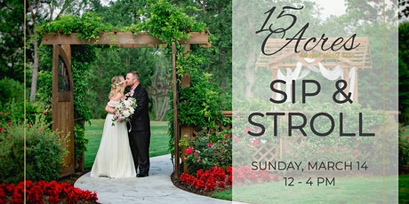 15 Acres Wedding Sip & Stroll tickets