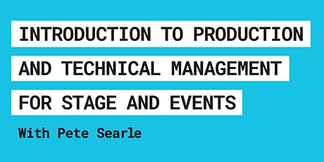 Introduction To Production And Technical Management For Stage And Events tickets