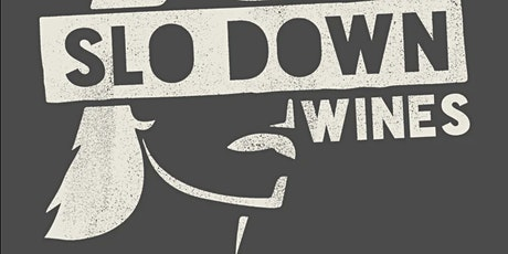 Winemaker Tasting:  Slo Down Wines tickets