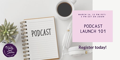 Podcast Launch 101 tickets