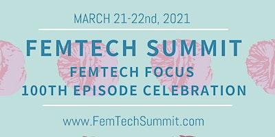 FemTechSummit.com – FemTech Focus 100th Podcast Episode Celebration