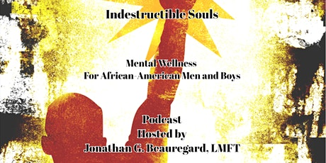 Indestructible Souls:  Mental Wellness for African-American Men and Boys tickets