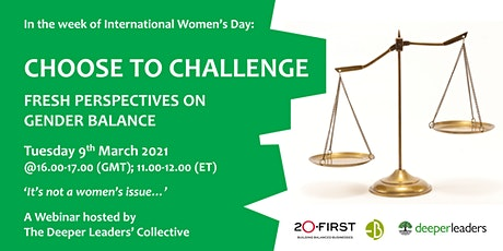 Choose to Challenge - fresh perspectives on gender balance tickets