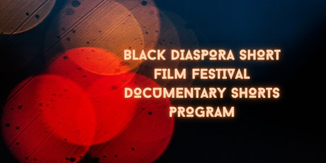 Black Diaspora Short Film Festival: Documentary Shorts Program tickets