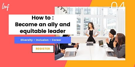 How to: Become an ally and equitable leader tickets
