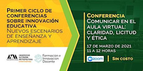 Conferencia: Comunicar en el aula virtual: claridad, licitud y ética boletos