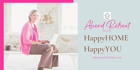 HappyHOME * HappyYOU * Abend Retreat online Tickets