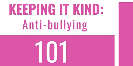 Keeping it Kind: Anti-bullying 101 tickets