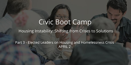 Civic Boot Camp: Elected Officials on The Housing and Homelessness Crisis tickets