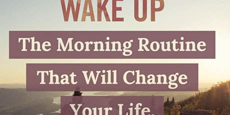 Create a Perfect Morning Routine That Will Change your Life Free Workshop tickets