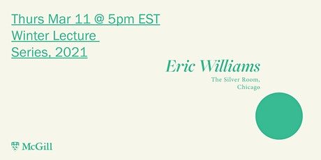 Winter 2021 Lecture Series: Eric Williams tickets
