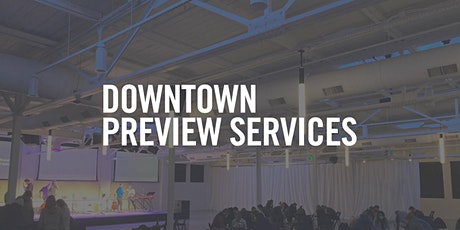 Preview Services—Downtown tickets