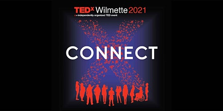 TEDxWilmette 2021 | CONNECT tickets