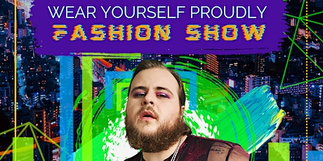 Wear Yourself Proudly Fashion Show tickets