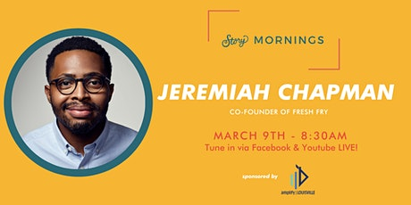 Story Mornings with Fresh Fry Co-Founder Jeremiah Chapman tickets