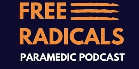 Free Radicals Paramedic Podcast Education Night tickets