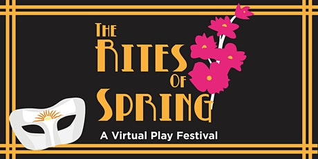 Rites of Spring: Online Zoom Theatre Festival tickets